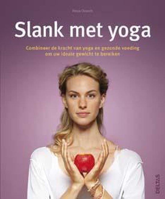 Slank met Yoga. Combineer de kracht van Yoga en gezonde voeding om uw ideale gewicht te bereiken - Petra Orzech |