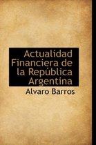 Actualidad Financiera de La Rep Blica Argentina
