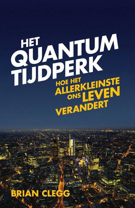 Het quantumtijdperk - Brain Clegg |