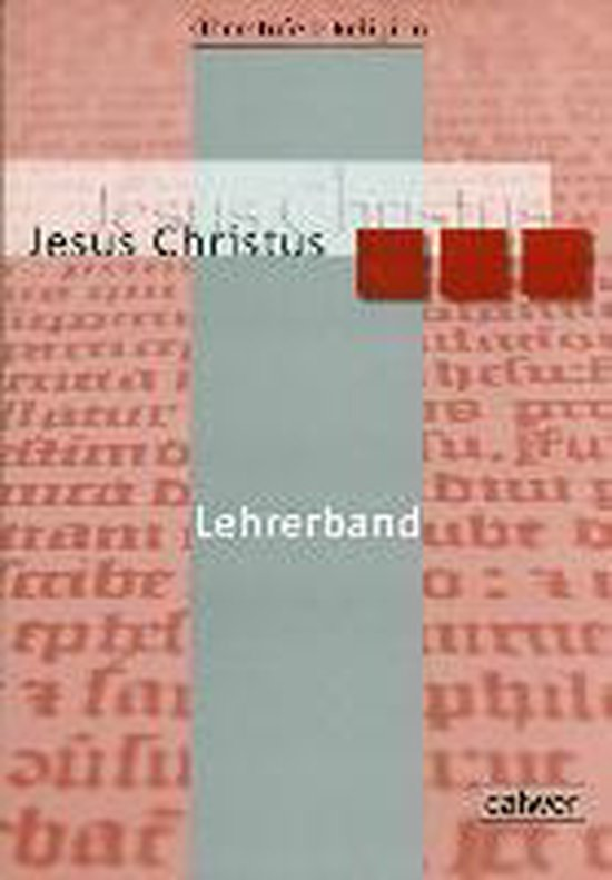 Oberstufe Religion 03 NEU. Jesus Christus. Lehrerheft