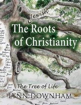 The Jewish Roots of Christianity