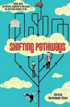 Shifting Pathways