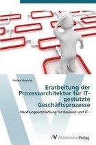 Erarbeitung Der Prozessarchitektur Fur It-Gestutzte Geschaftsprozesse
