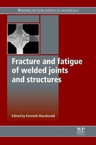 Fracture and Fatigue of Welded Joints and Structures