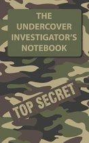 The Undercover Investigator's Notebook