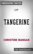 Tangerine: by Christine Mangan   Conversation Starters