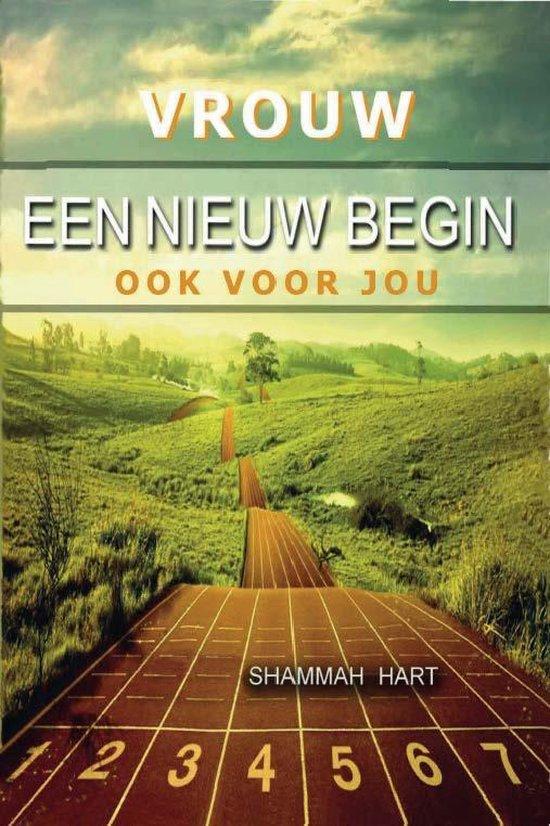 Vrouw, een nieuw begin ook voor jou - Shammah Hart |