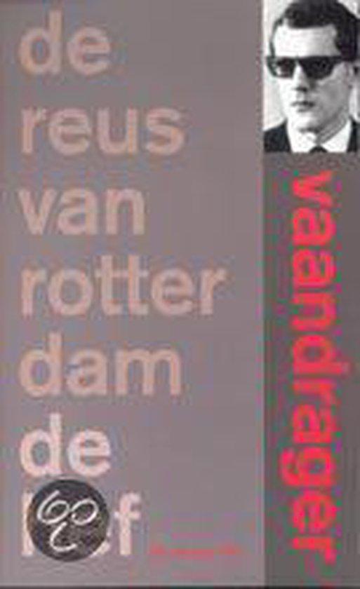 De Reus Van Rotterdam / De Hef - C.B. Vaandrager |
