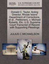 Donald C. Taylor, Acting Director, Rhode Island Department of Corrections, Et Al., Petitioners, V. Michael Roberts, Etc. U.S. Supreme Court Transcript of Record with Supporting Pleadings