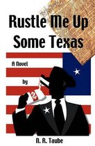 Rustle Me Up Some Texas