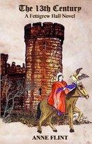 The 13th Century - A Fettigrew Hall Novel