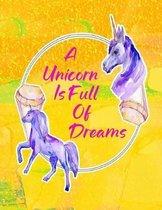 A Unicorn Is Full of Dreams