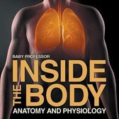Inside the Body Anatomy and Physiology