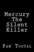 Mercury the Silent Killer