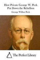 How Private George W. Peck Put Down the Rebellion