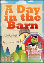 A Day In The Barn: A Ready-To-Read Children's Picture Book
