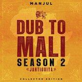 Dub To Mali, Season 2