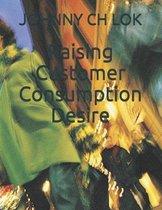 Raising Customer Consumption Desire