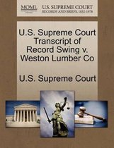 U.S. Supreme Court Transcript of Record Swing V. Weston Lumber Co