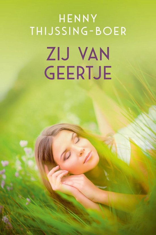 Zij van Geertje - Henny Thijssing-Boer |