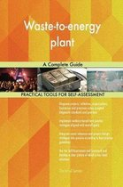 Waste-To-Energy Plant a Complete Guide