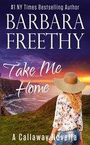 Take Me Home (A Callaway Novella)