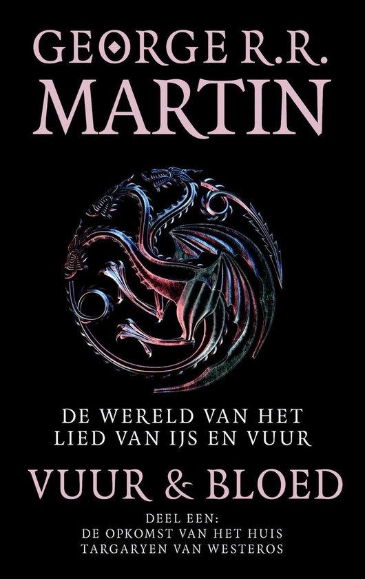 De wereld van het lied van ijs en vuur - Vuur en Bloed - George R.R. Martin  