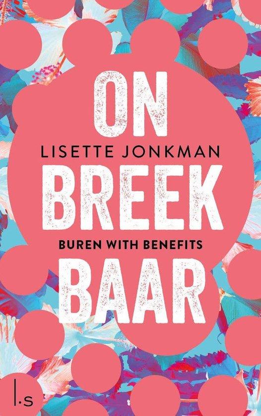 Onbreekbaar 1 - Onbreekbaar - 1 - Buren with benefits - Lisette Jonkman |