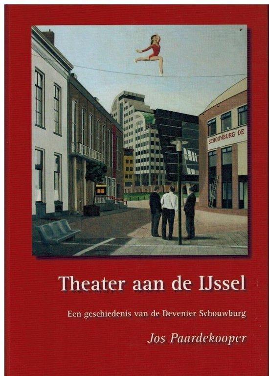 Theater aan de IJssel - J.J. Paardekooper |