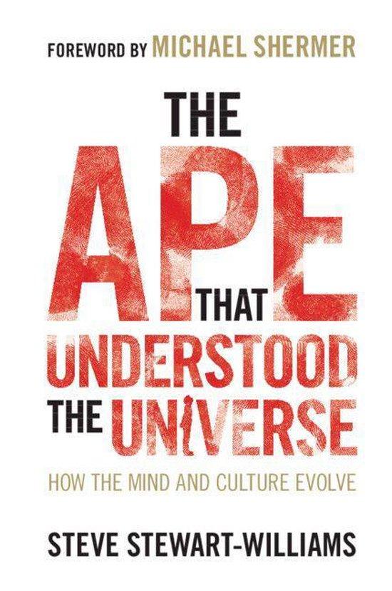 Boek cover The Ape that Understood the Universe van Steve Stewart-Williams (Onbekend)