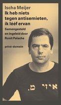 Boek cover Ik heb niets tegen antisemieten, ik lééf ervan van Ischa Meijer (Paperback)