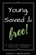 Young, Saved & Free