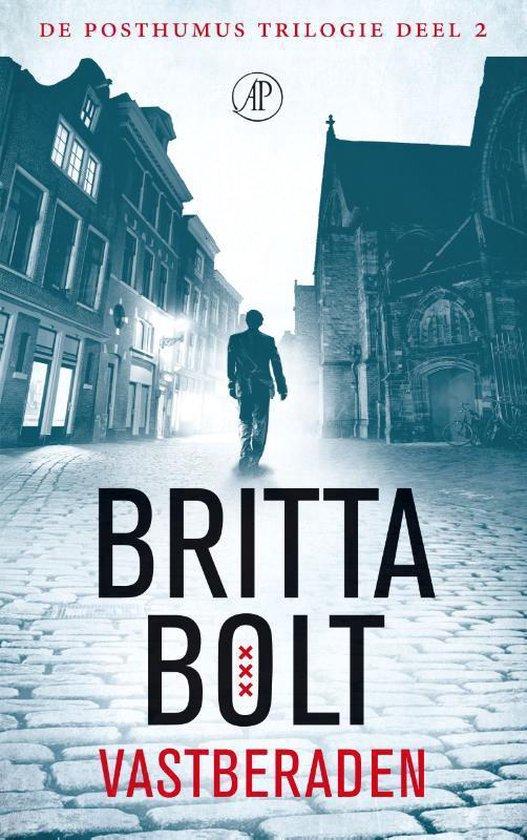 De Posthumus trilogie 2 - Vastberaden - Britta Bolt |