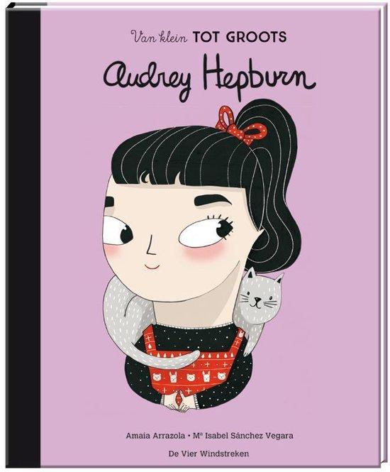 Van klein tot groots - Audrey Hepburn - Maria Isabel Sánchez Vegara |