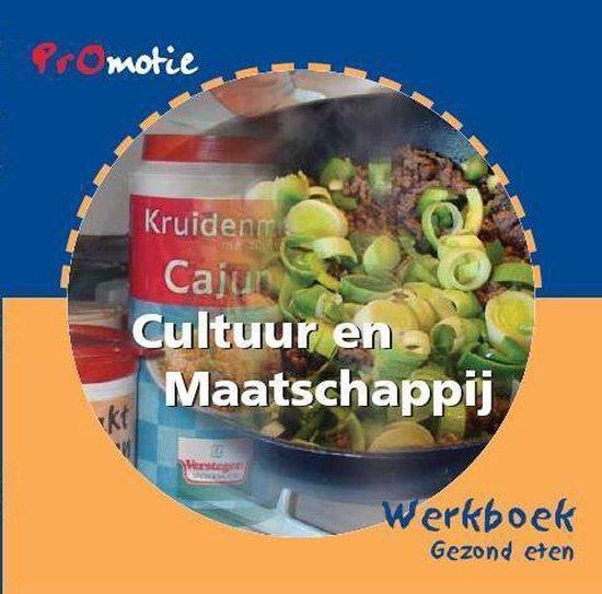 Promotie cultuur en maatschappij Gezond eten Werkboek - Gerda Verheij  