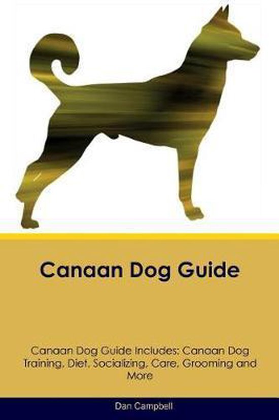 Canaan Dog Guide Canaan Dog Guide Includes