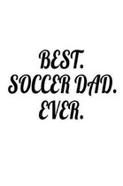Best. Soccer Dad. Ever.