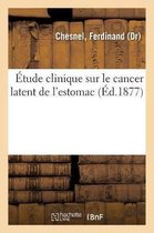 Etude clinique sur le cancer latent de l'estomac