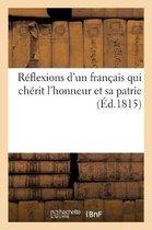 Reflexions d'un francais qui cherit l'honneur et sa patrie