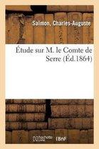 tude Sur M. Le Comte de Serre
