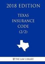 Texas Insurance Code (2/2) (2018 Edition)
