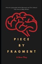 Piece by Fragment