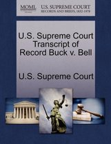 U.S. Supreme Court Transcript of Record Buck V. Bell