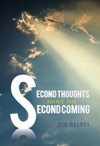 Second Thoughts About The Second Coming