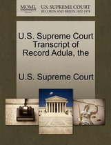 The U.S. Supreme Court Transcript of Record Adula