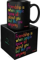 Quotable Mug Friendship is When People Know All About You But Like You Anyway