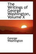 The Writings of George Washington, Volume X
