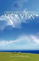 Boek cover Greetings from Heaven van David James Md King
