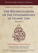 The Reconciliation of the Fundamentals of Islamic Law: Al-Muwafaqat Fi Usul Al-Sharai'a