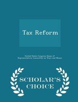 Tax Reform - Scholar's Choice Edition